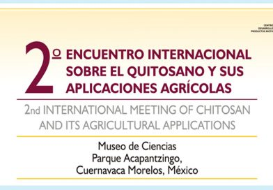 Celebrarán '2° Encuentro Internacional sobre el Quitosano y sus Aplicaciones Agrícolas'